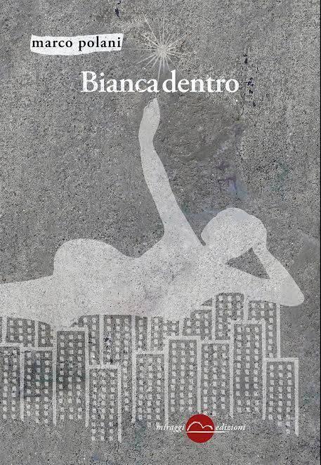 Recensione Bianca Dentro, di Marco Polani
